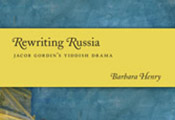 Rewriting Russia: Jacob Gordin's Yiddish Drama