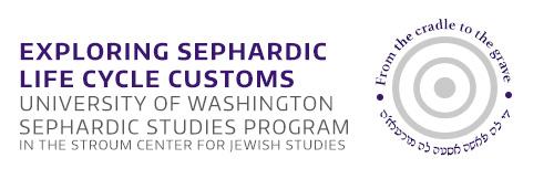Exploring Sephardic Life Cycle Customs