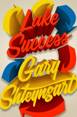"The cover of ""Lake Success,"" which shows the title and author's name in stylized, '50s-diner-esque font, encircled by colored arrows"
