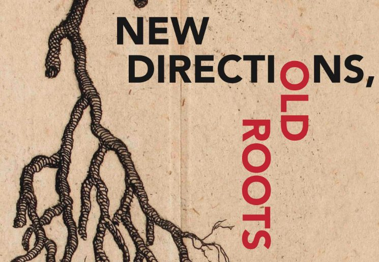 """A pen-and-ink drawing of a tree branch on aged paper extends downwards next to bold text reading """"New Directions, Old Roots"""""""