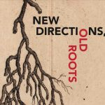 "A pen-and-ink drawing of a tree branch on aged paper extends downwards next to bold text reading ""New Directions, Old Roots"""