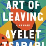 """Cover of the book """"The Art of Leaving: A Memoir,"""" with title in blocky text on a colorful, stylized background that suggests plants above desert"""
