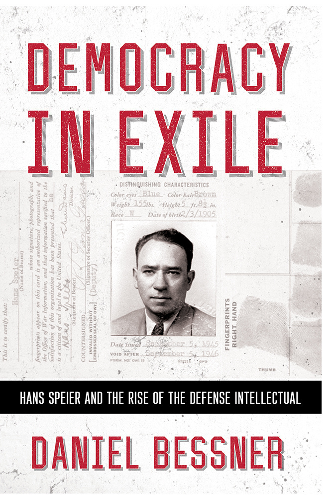 "Book cover showing a red title ""Democracy in Exile"" above a black-and-white photograph of Hans Speier, with personal identification documents behind"