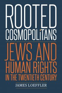 "Book cover of ""Rooted Cosmopolitans: Jews and Human Rights in the Twentieth Century,"" with large text on a dark background"