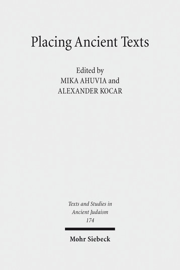 "Cover of ""Placing Ancient Texts,"" showing the title, editors, series name, and publisher on a light gray background"