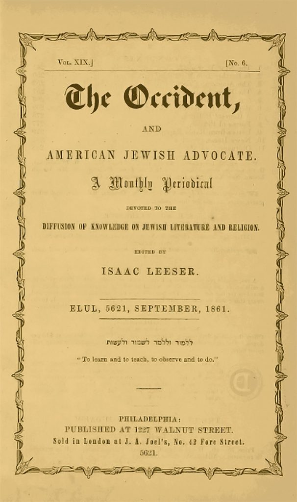 "An aged page showing ""The Occident"" in large, ornate letters at the top of the page, followed by the subtitle and explanation: ""A monthly periodical devoted to the diffusion of knowledge of Jewish literature and religion, edited by Isaac Leeser"" and dated ""Elul, 5621 / September, 1861"""