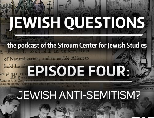 PODCAST | Jewish Questions, Episode 4: Jewish Anti-Semitism? — Devin Naar
