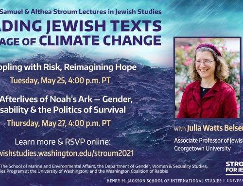 VIDEO | 2021 Stroum Lectures in Jewish Studies: Reading Jewish Texts in an Age of Climate Change