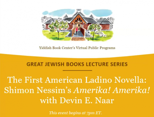 """Great Jewish Books Lecture: The First American Ladino Novella: Shimon Nessim's """"Amerika! Amerika!"""" with Devin E. Naar 